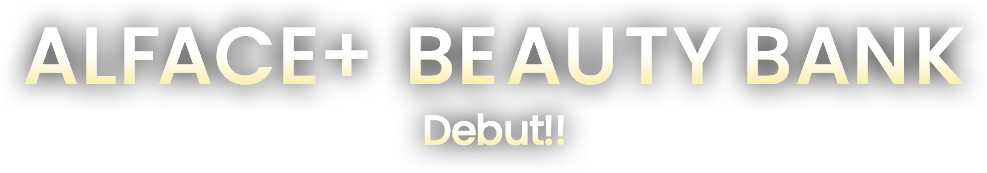 ALFACE+ BEAUTY BANK Debut!!
